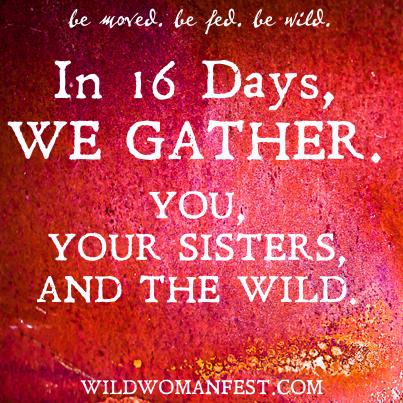 WILD Woman Rising: Waxing Moon & Wild Woman Fest
