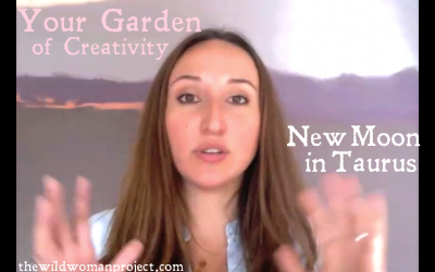 YOUR GARDEN OF CREATIVITY~ New Moon in Taurus