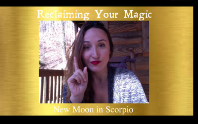 Reclaiming Your Magic: New Moon in Scorpio