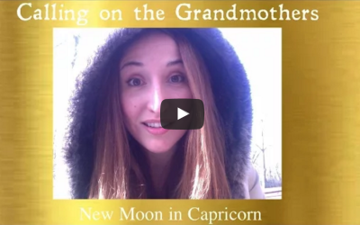 Calling On the Grandmothers ♑ : New Moon in Capricorn