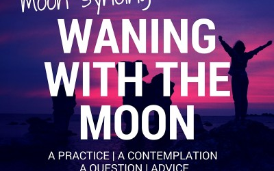 WANING WITH THE MOON (MOON SYNCING)