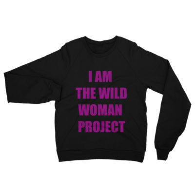 I Am The Wild Woman Project Sweatshirt