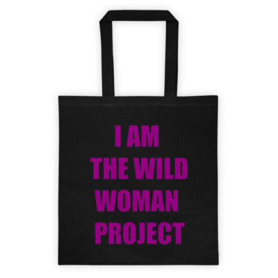 I Am The Wild Woman Project (Smaller) Black Tote