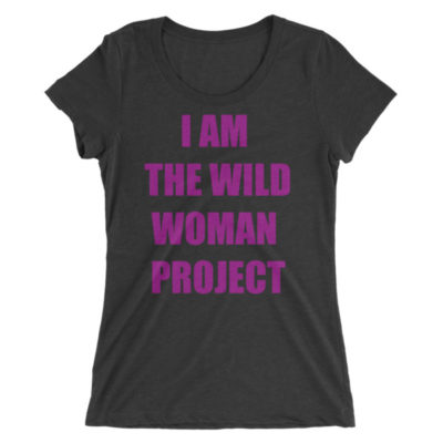I Am The Wild Woman Project T-Shirt