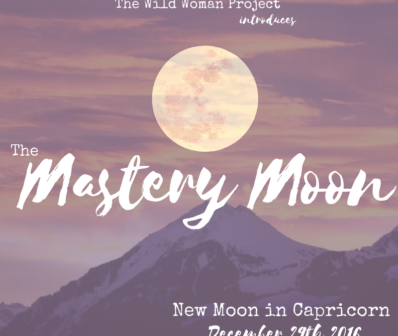 Mastery Moon: Tools & Inspiration for the New Moon in Capricorn